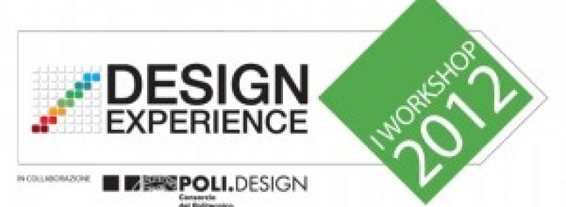 "Design Experience Workshop 2012 dedicato al ""Design Sostenibile"""