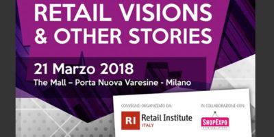 4ˆ edizione convegno Retail Visions & Other Stories