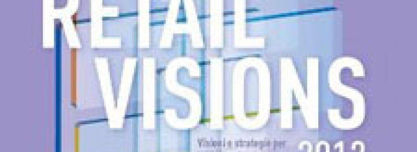 RETAIL VISIONS: Visioni e Strategie per la costruzione di un'insegna di successo.