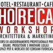 """HoReCa Workshop – Architettura & Marketing"""", per ideare e progettare  bar, ristoranti e locali di successo."""