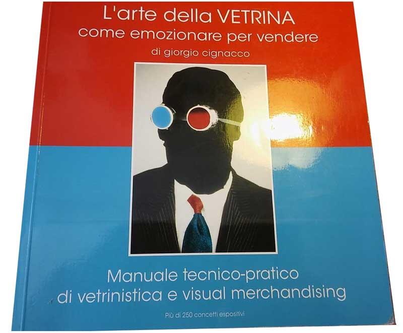 Manuale tecnico-pratico di vetrinistica e visual merchandising.
