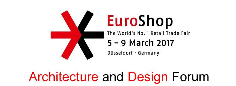 EuroShop 2017 – Mecca for Retail Designers, Architects and Planners.