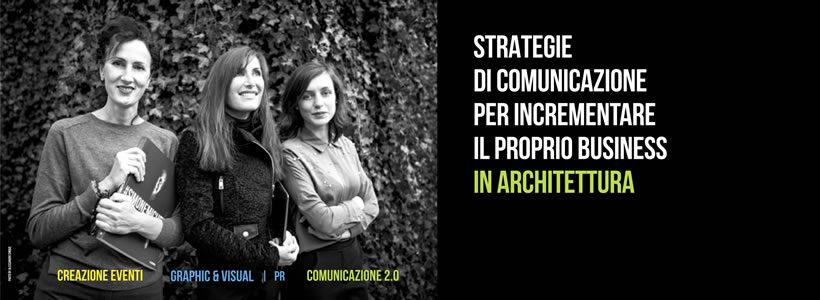 Strategie di comunicazione per incrementare il proprio business in architettura