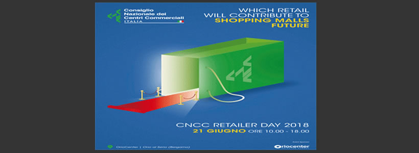 "CNCC RETAILER DAY 2018 ""Which Retail Will Contribute To Shopping Malls Future"""