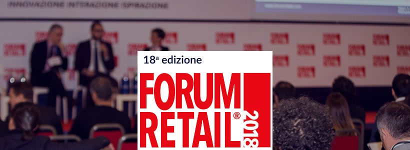 "FORUM RETAIL 2018 avrà come leitmotive "" INSPIRE TRANSFORMATION""."