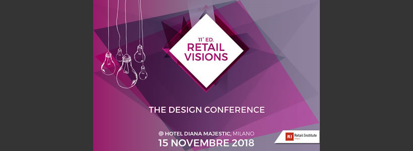 "RETAIL INSTITUTE ITALY presenta ""Retail Visions – The Design Conference""."