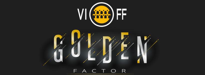 Oro e Talento, Arte ed Intrattenimento: debutta a gennaio VIOFF GOLDEN FACTOR