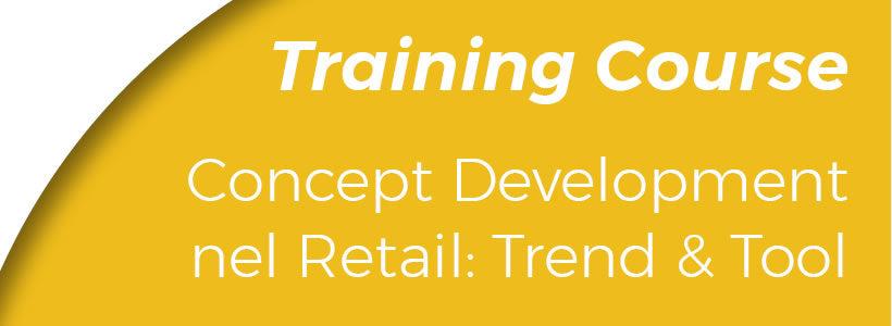 "Training Course Online ""Concept Development nel Retail: Trend & Tool"""