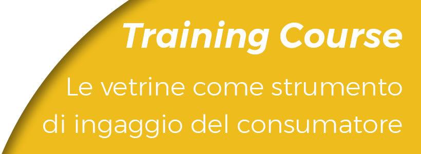 """Training Course Online """"Le vetrine come strumento di ingaggio del consumatore"""""""
